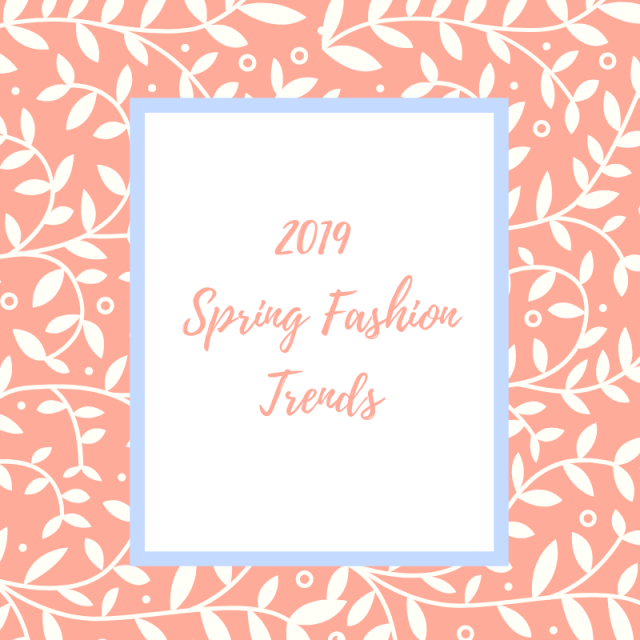 2019 spring fashiontrends